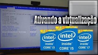Ativando a Virtualização de Processadores da família i da Intel.