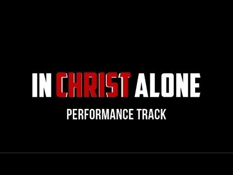 In Christ Alone - Backing Track, Performance Track, Karaoke - Okantan Ayeh