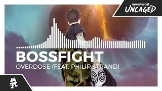 Bossfight - Overdose (feat. Philip Strand) [Monstercat Release]