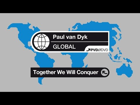 Paul van Dyk - Together We Will Conquer (GLOBAL DVD)