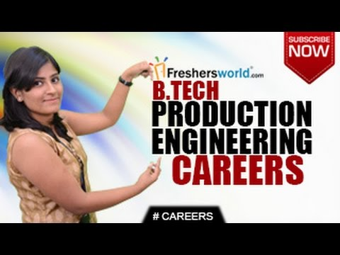 Careers In Production Engineering – B.Tech,Institutions