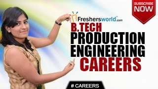 CAREERS IN PRODUCTION ENGINEERING – B.Tech,Institutions,Manufacturing Jobs,Recruiters,Salary Package
