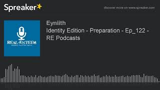 Identity Edition - Preparation - Ep_122 - RE Podcasts