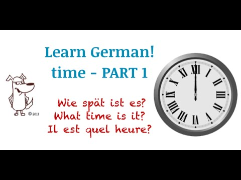 German Time: Uhrzeit. PART 1 - with subtitles in English!