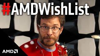 #AMDWishList