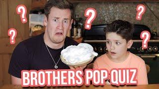 BROTHERS POP QUIZ