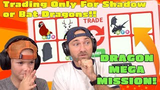 Trading Only For Bat Dragons or Shadow Dragons!! New Roblox Adopt Me Dragon Mega Mission Video!!