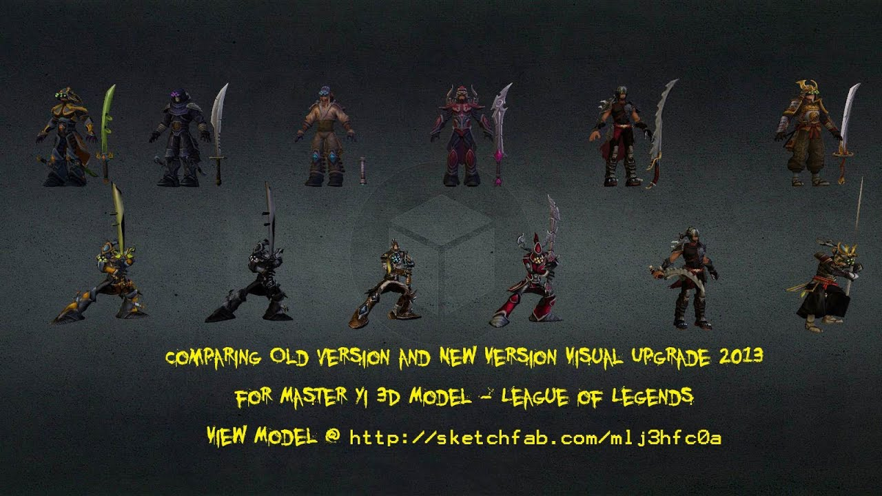 Comparing Old version and New Version Visual Upgrade 2013 for Master Yi 3D  Model - League of Legends