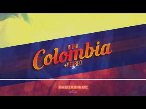 INTRO COLOMBIA + PERREO RKT - BRIAN REMIX ✘ JOFFREZ REMIX