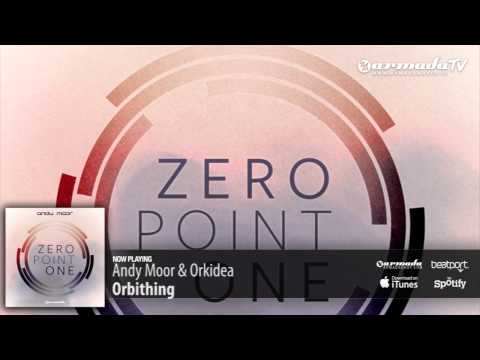 Andy Moor & Orkidea - Orbithing (Zero Point One album preview)