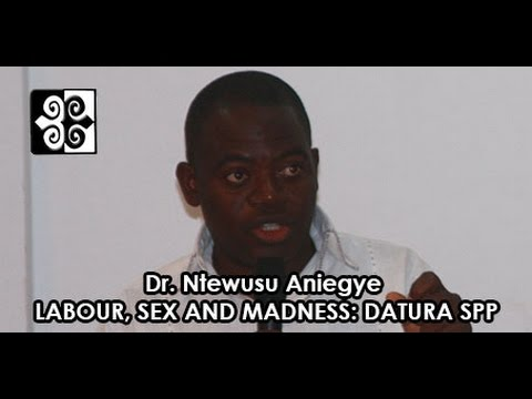 Dr. Ntewusu Aniegye: Labour, Sex and Madness: A Social History of Datura SPP  in Ghana
