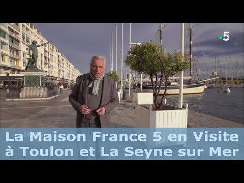 La Maison France 5   en visite à Toulon et à La Seyne sur Mer