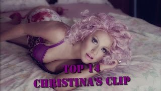 TOP 14 OF CHRISTINA AGUILERA'S CLIPS