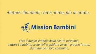 Mission Bambini. Aiutare i bambini,come prima, più di prima.