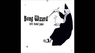 BONG WIZARD - Left Hand Pass [FULL ALBUM] 2020