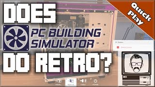 How Retro Does PC Building Simulator Go? [Quick Play] | Nostalgia Nerd