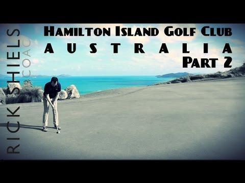 PART 2 HAMILTON ISLAND GOLF COURSE, AUSTRALIA