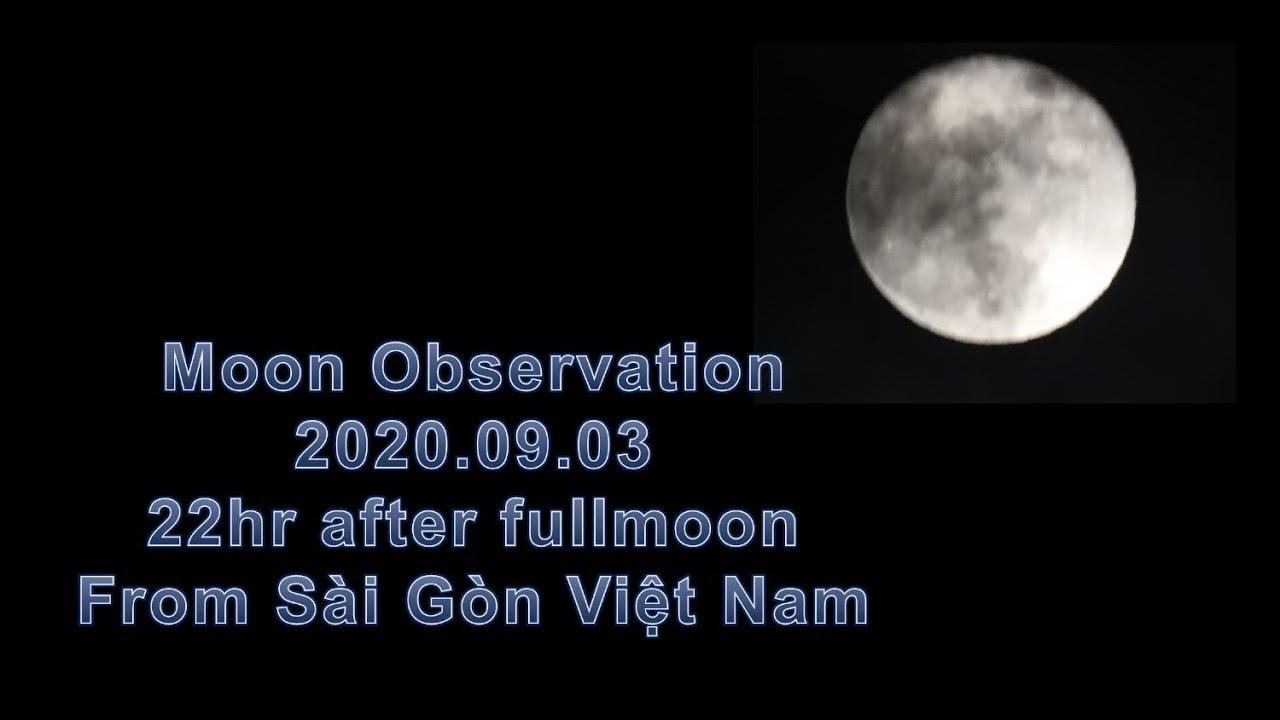 Observation: 2020.09.03 Nearly Full Moon from Sài Gòn