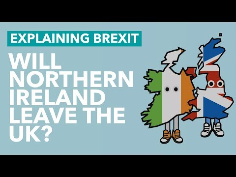 Will Northern Ireland Leave the UK After Brexit? - Brexit Explained