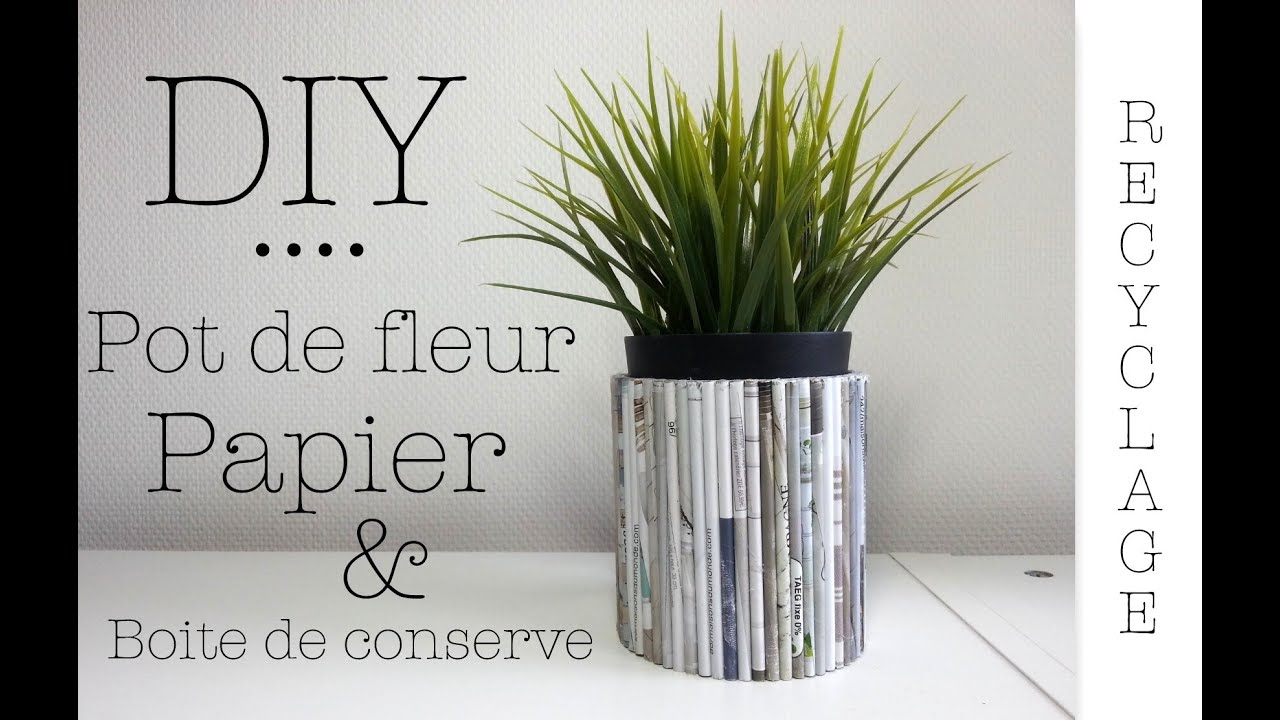 diy recyclage pot de fleur avec boite conserve et papier youtube. Black Bedroom Furniture Sets. Home Design Ideas