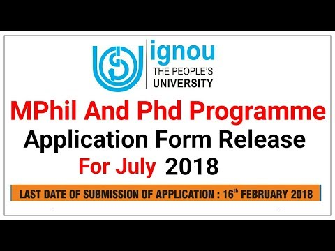 | IGNOU PHD AND MPHIL PROGRAMME APPLICATION FORM RELEASE FOR JULY 2018 SESSION |