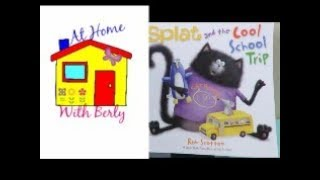 Storytime with Berly: Splat and the Cool School Trip by Rob Scotton