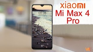 Xiaomi Mi Max 4 Pro First Look Specs 8GB RAM Release Date Price Features Leaks Trailer Concepts
