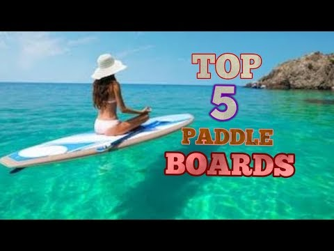 Top 5 Best Stand Up Paddle Boards of 2020
