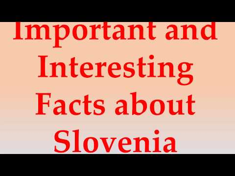 Important and Interesting Facts about Slovenia