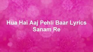 Hindi song Hua Hai Aaj Pehli Baar Lyrics