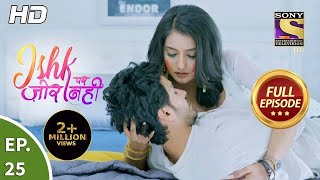 Ishk Par Zor Nahi - Ep 25 - Full Episode - 16th April, 2021