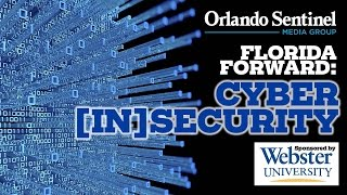 LIVE: Florida Forward: Cyber (In)Security: Caught in the Net