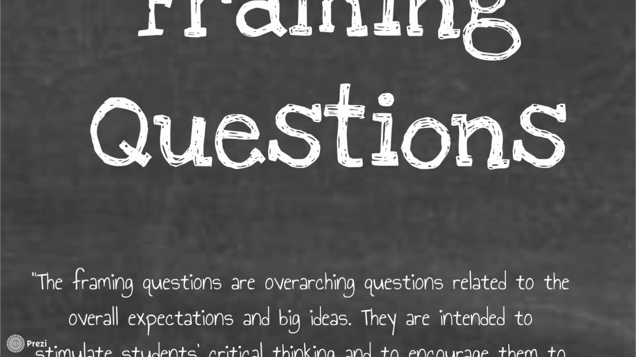 Essential Questions, Driving Questions, Framing Questions ...