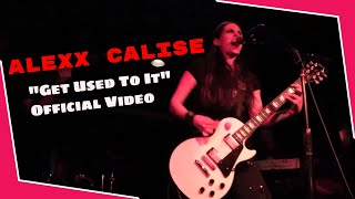 Watch Alexx Calise Get Used To It video