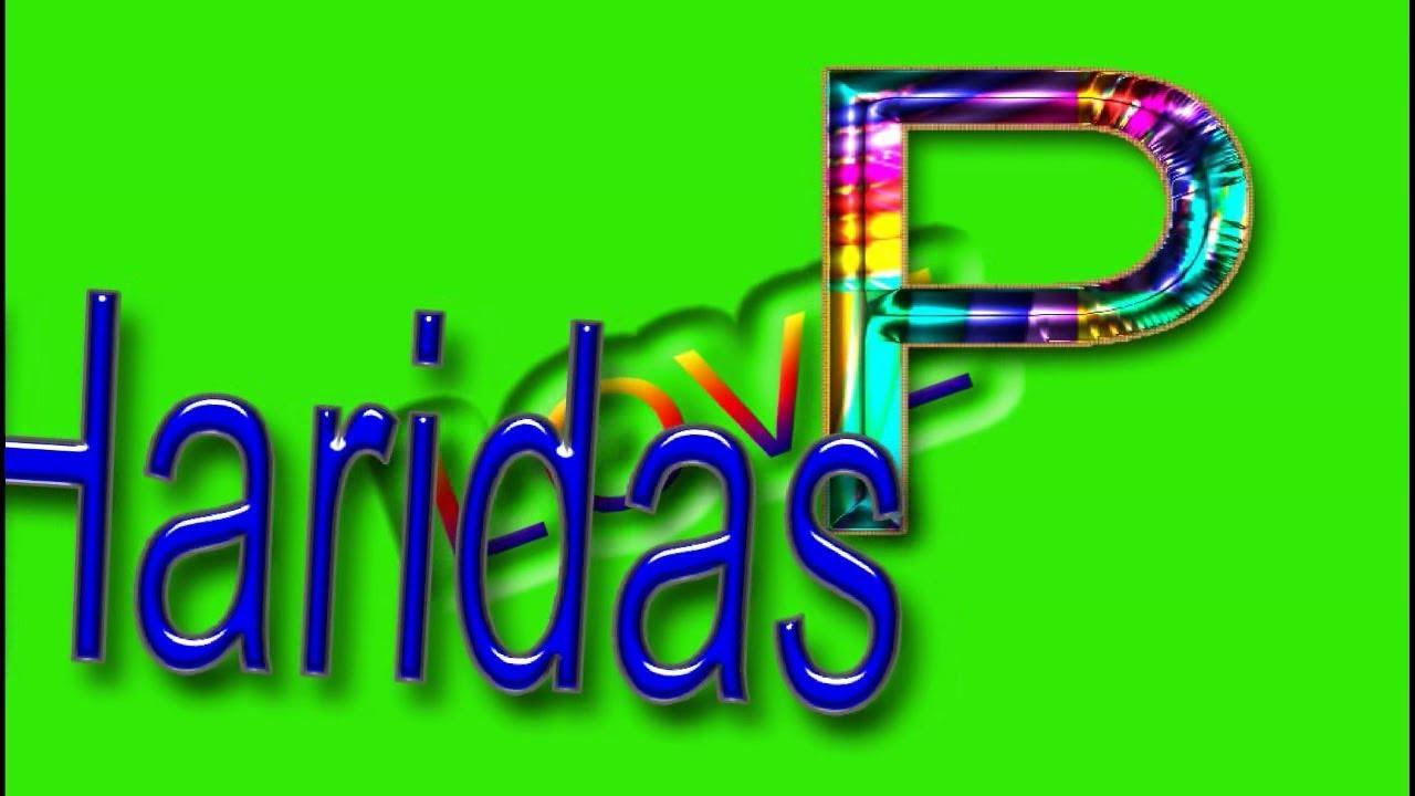 Haridas Love P Name Green Screen | Haridas & P Love,Effects chroma key  Animated Video