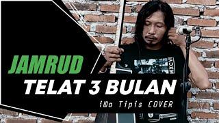 Download Telat 3 Bulan - Jamrud | iWa Tipis Cover