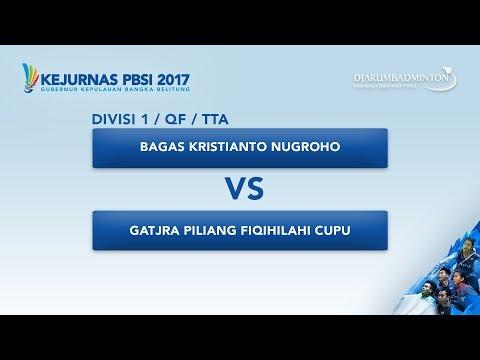 KEJURNAS PBSI 2017   DIVISI 1   QF - TTA   Bagas VS Gatjra