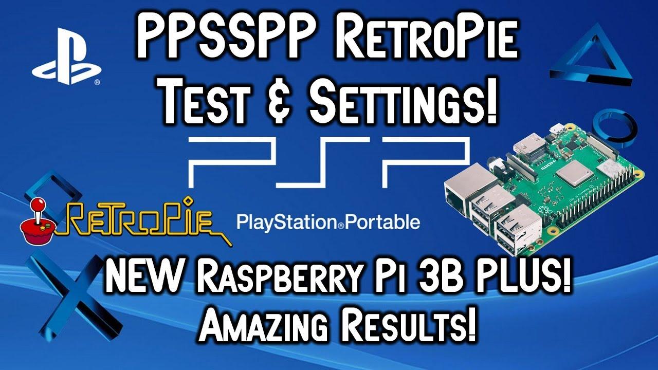 Raspberry Pi 3B+ Plus PPSSPP RetroPie Test & Settings! PSP