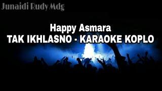 Download Lagu Happy Asmara - Tak Ikhlasno Karaoke Koplo mp3