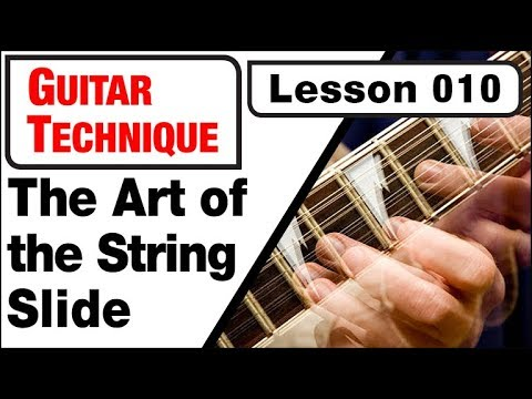 GUITAR TECHNIQUE 010: The Art of the String-Slide