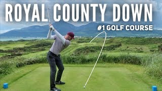 Playing the #1 Golf Course in the World | Royal County Down - PART 1