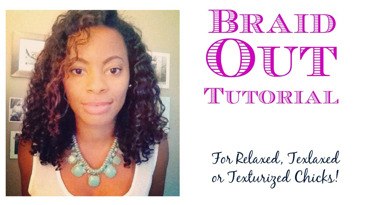Braid Out Tutorial for Relaxed, Texlaxed or Texturized hair - YouTube