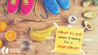 Marathon Nutrition - What to eat when training for a Marathon