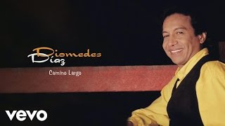 Diomedes Díaz - Camino Largo (Cover Audio)