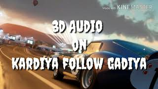 Kardiya follow gadiya in 3 D Audio