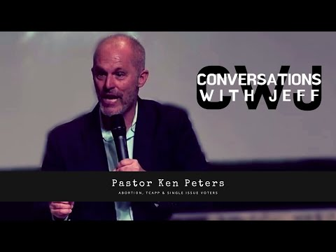 Ken Peters | Abortion, TCAPP & Single Issue Voters | Conversations with Jeff #43