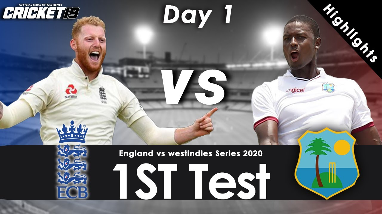 England vs West indies 1st Test Day 1 Highlights | 2020  Cricket 19 Gameplay |