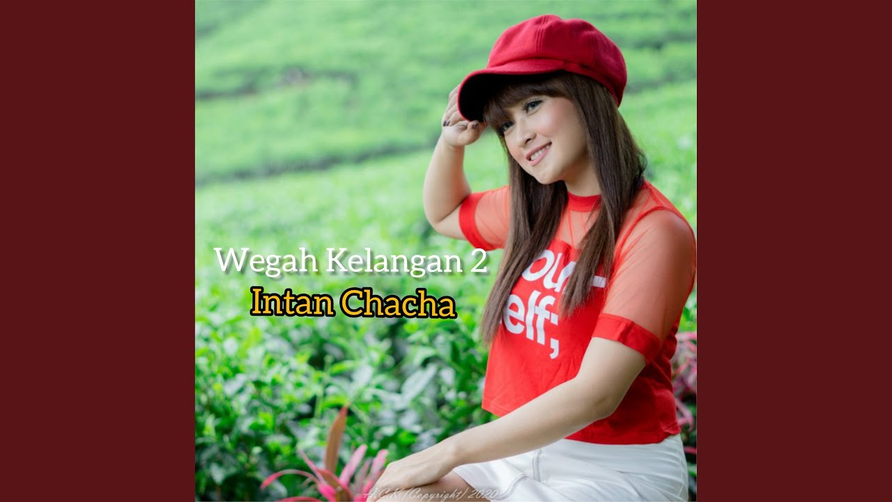 Download Lagu Wegah Kelangan 2 Oleh Intan Chacha Mp3 Stafaband