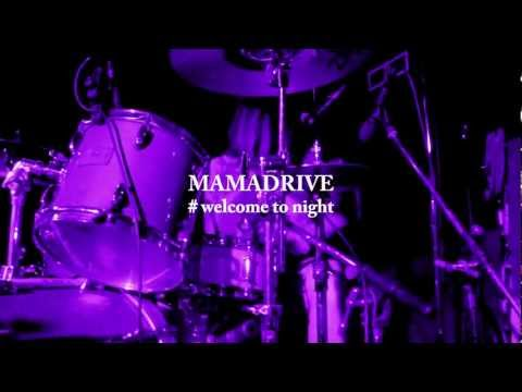 【ライブPV】MAMADRIVE 「welcome to night」