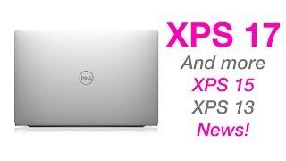 XPS 17 Wooo 🚂 & News on XPS 15, XPS 13 Leaked Roadmap